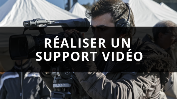 Réaliser un support vidéo grâce aux moyens de communication