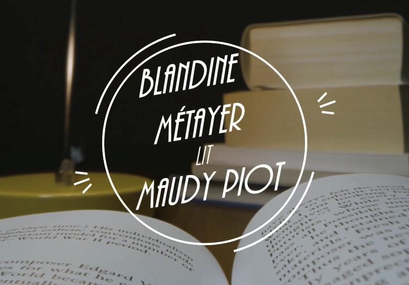 Blandine Métayer lit Maudy Piot